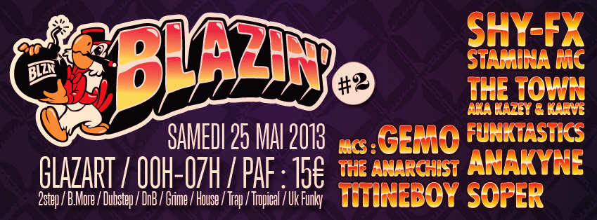 soiree-blazin-2-with-shy-fx-stamina-mc-the-town-the-funkstatics-le-glazart-paris-25-mai-2013banner